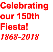 Celebrating our 150th Fiesta! 1868-2018